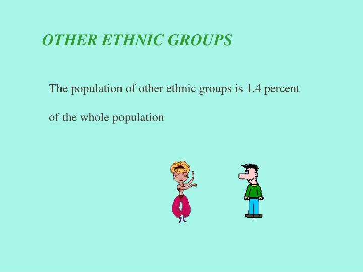 OTHER ETHNIC GROUPS
