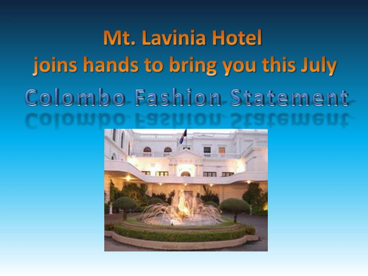 Mt lavinia hotel joins hands to bring you this july
