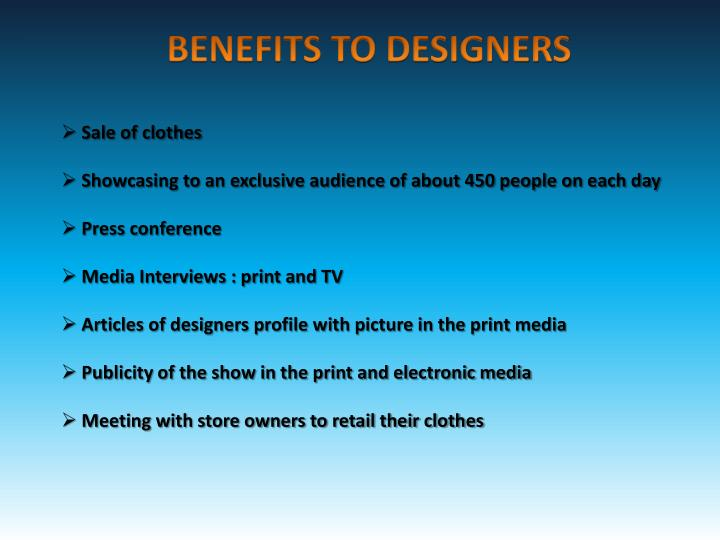 BENEFITS TO DESIGNERS