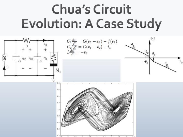 Chua's Circuit Evolution: A Case Study
