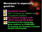 movement is especially good for