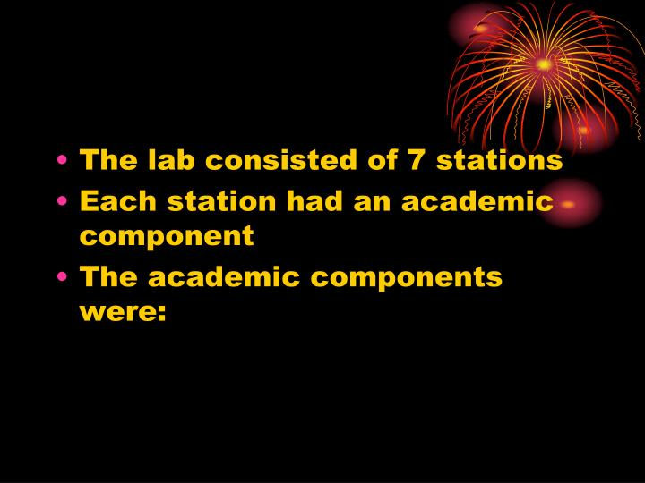 The lab consisted of 7 stations