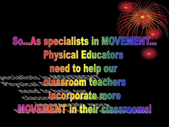 So...As specialists in MOVEMENT...