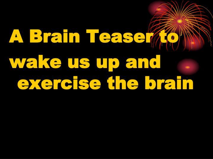 A Brain Teaser to