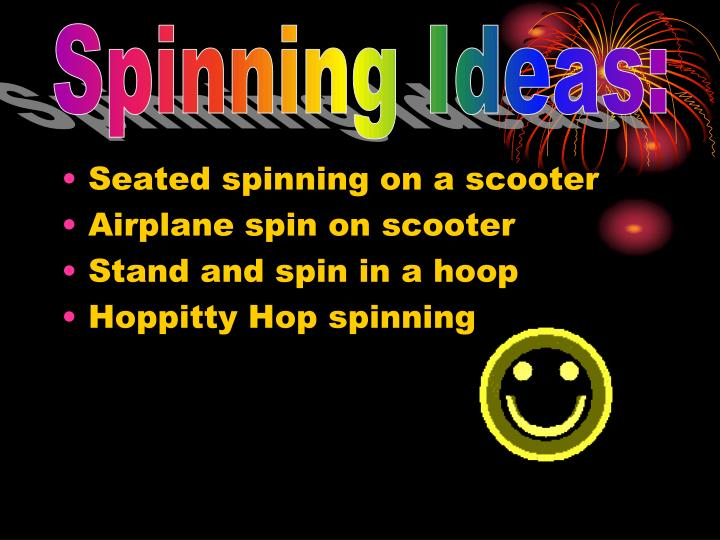 Spinning Ideas: