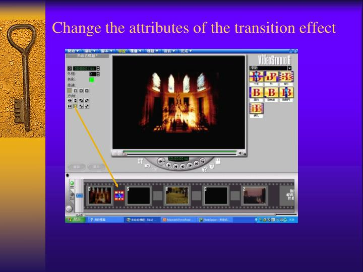 Change the attributes of the transition effect