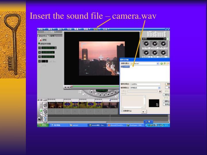 Insert the sound file – camera.wav