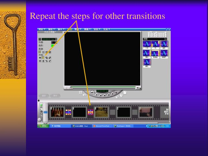 Repeat the steps for other transitions