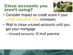 close accounts you aren t using