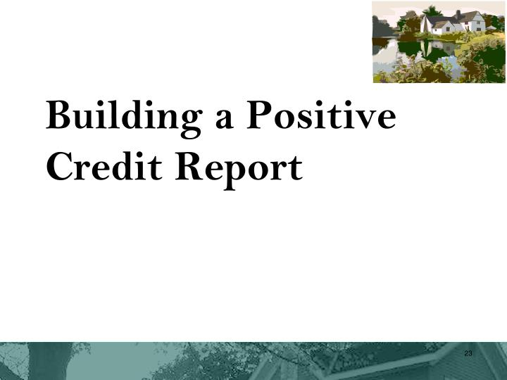 Building a Positive Credit Report