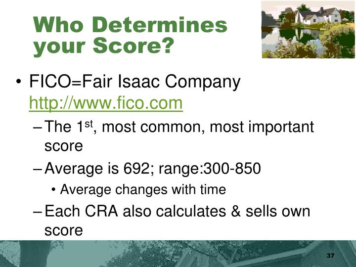 Who Determines your Score?