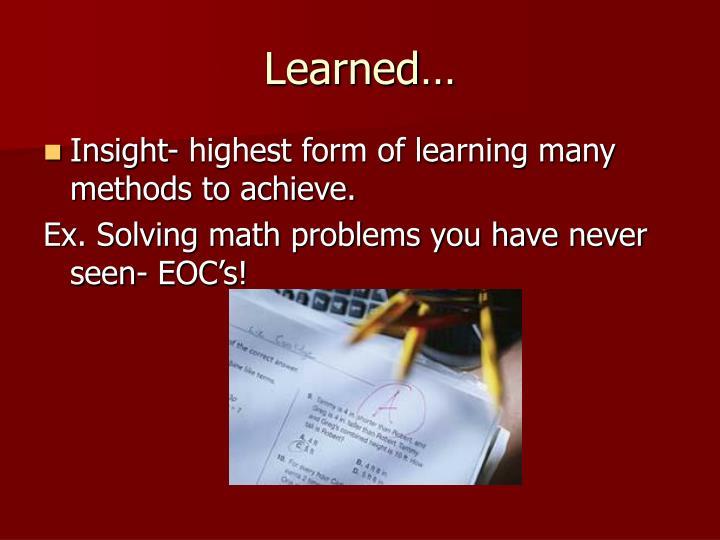 Learned…
