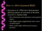 new vs over learned skills