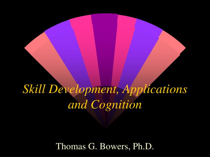 Skill development applications and cognition