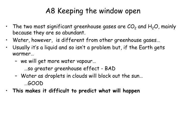 A8 Keeping the window open