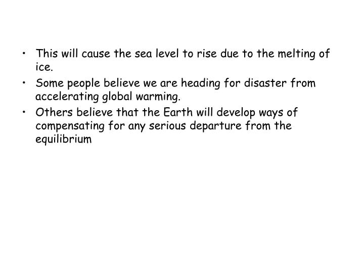 This will cause the sea level to rise due to the melting of ice.