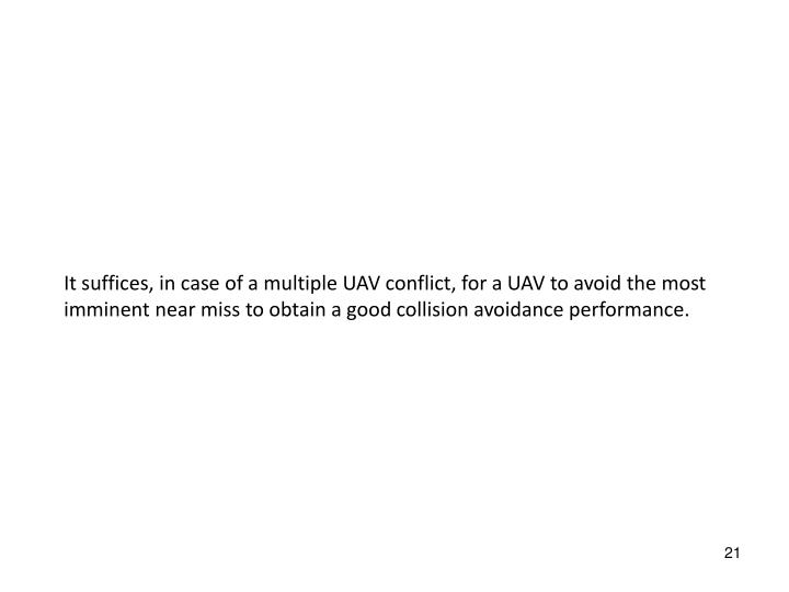 It suffices, in case of a multiple UAV conflict,