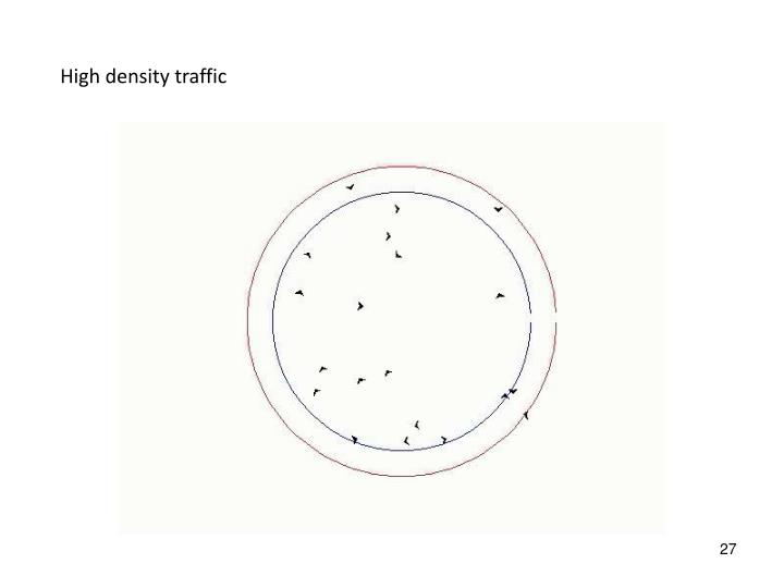 High density traffic