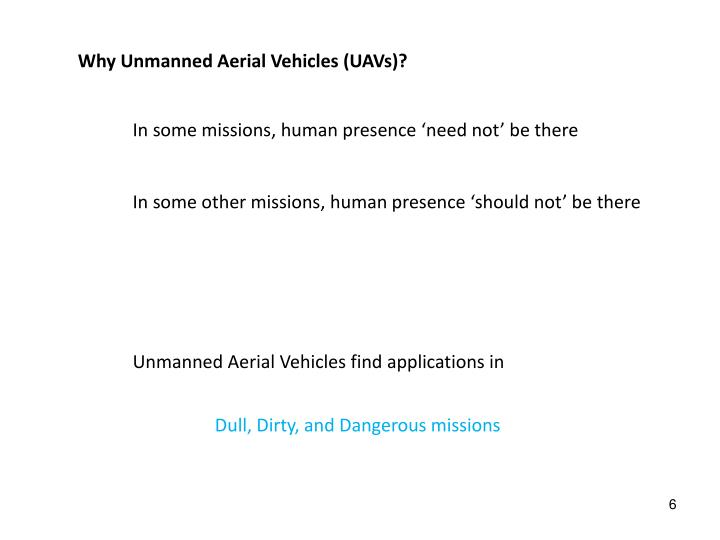 Why Unmanned Aerial Vehicles (UAVs)?