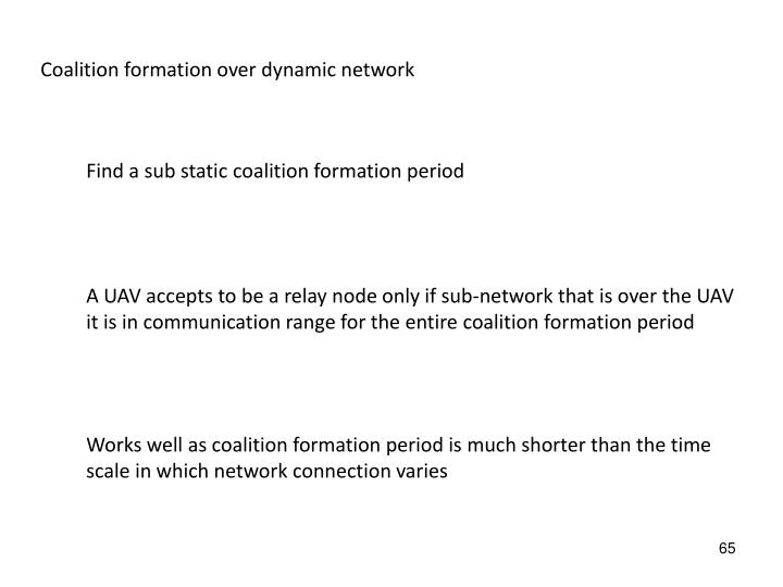Coalition formation over dynamic network