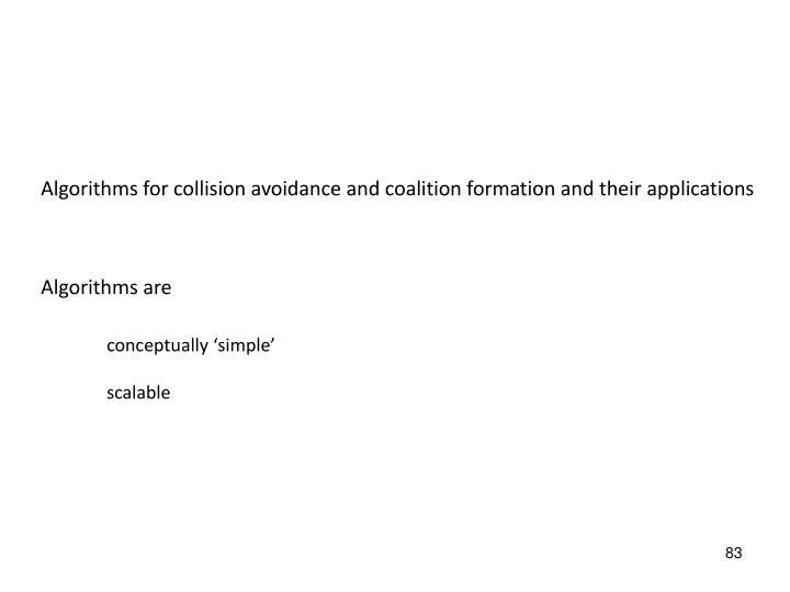 Algorithms for collision avoidance and coalition formation and their