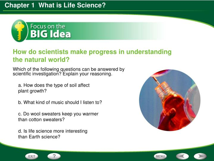 Which of the following questions can be answered by scientific investigation? Explain your reasoning.