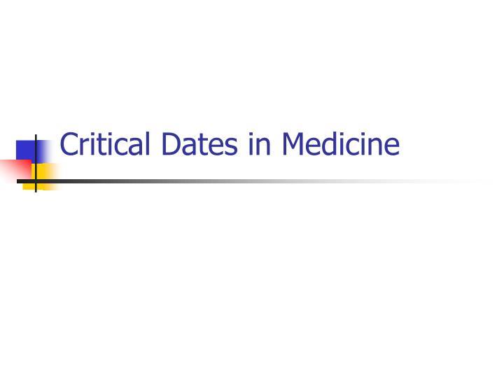 Critical Dates in Medicine
