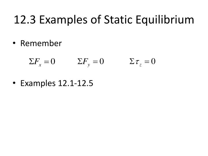 12.3 Examples of Static Equilibrium