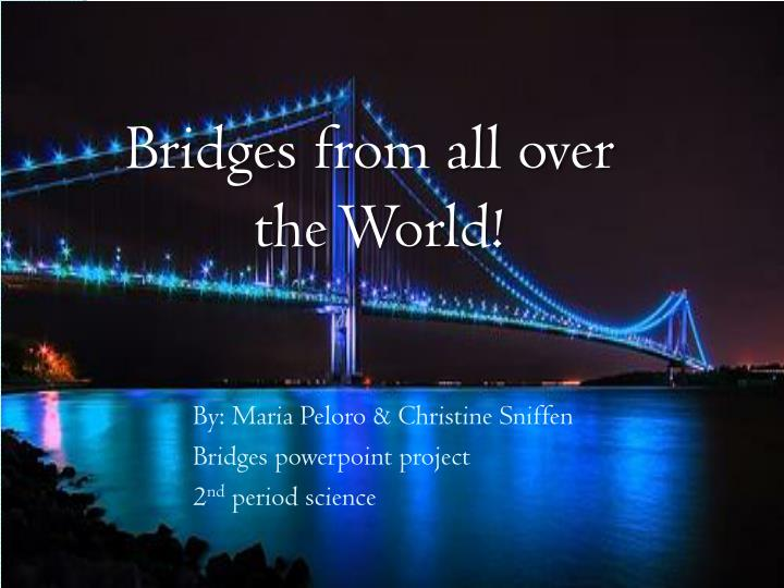 Bridges from all over