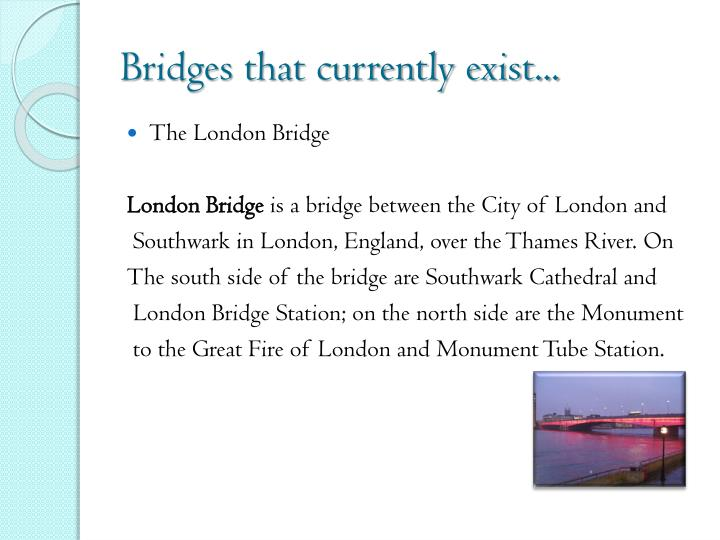 Bridges that currently exist...