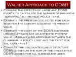 walker approach to dd r