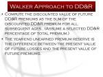walker approach to dd r1