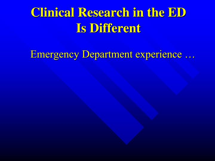 Clinical research in the ed is different
