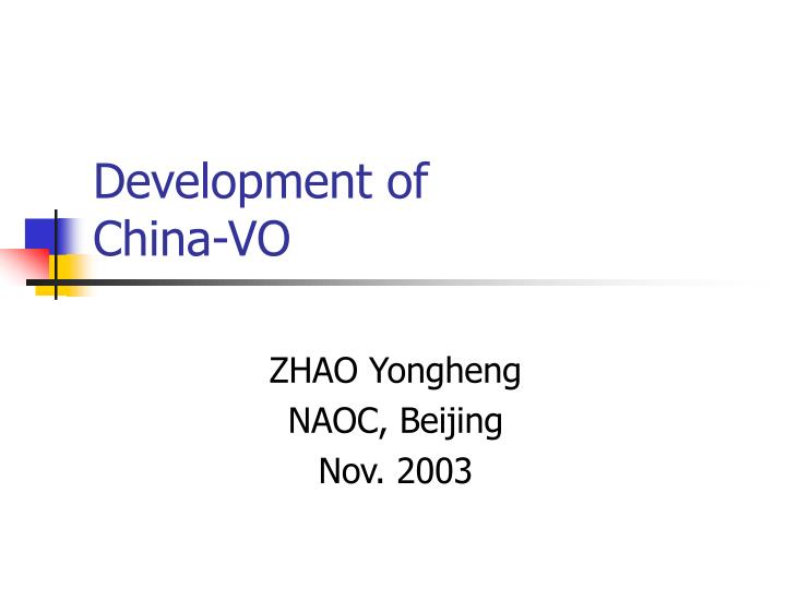 Development of china vo