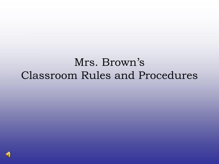 Mrs brown s classroom rules and procedures