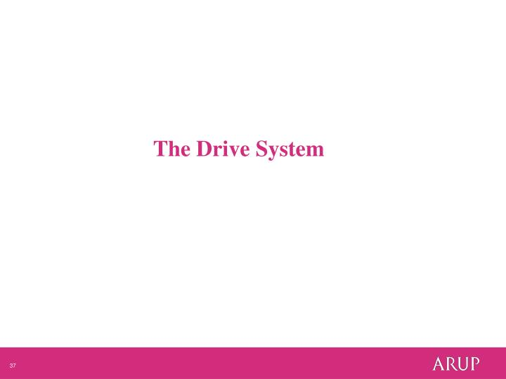 The Drive System