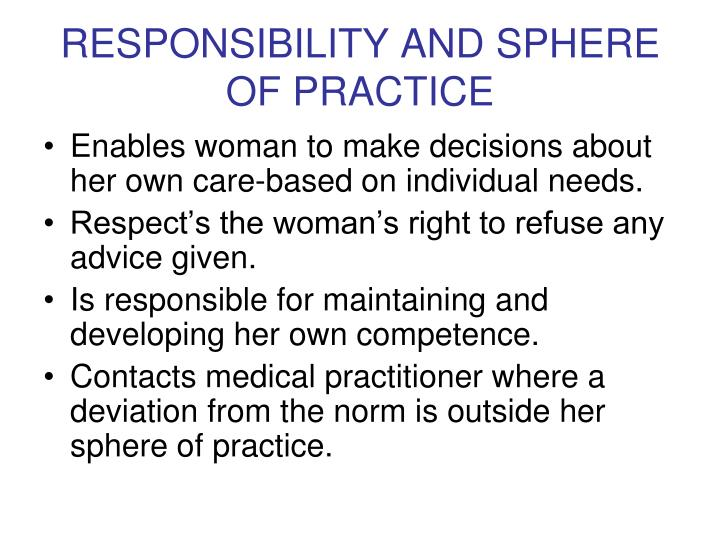 RESPONSIBILITY AND SPHERE OF PRACTICE