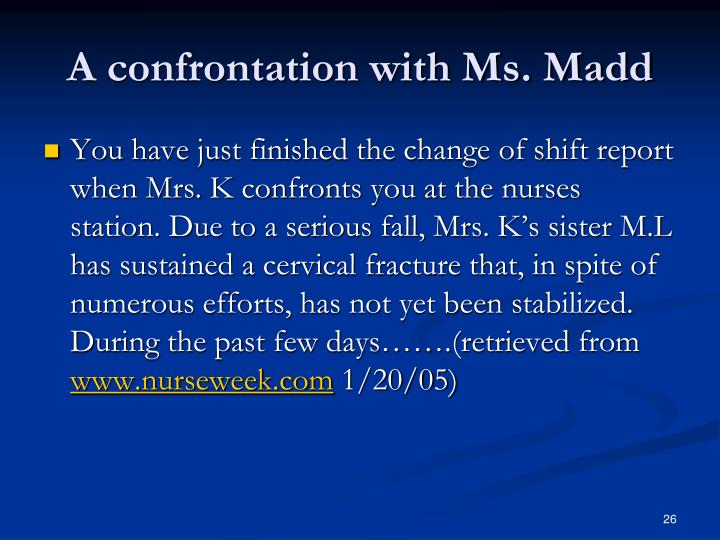 A confrontation with Ms. Madd