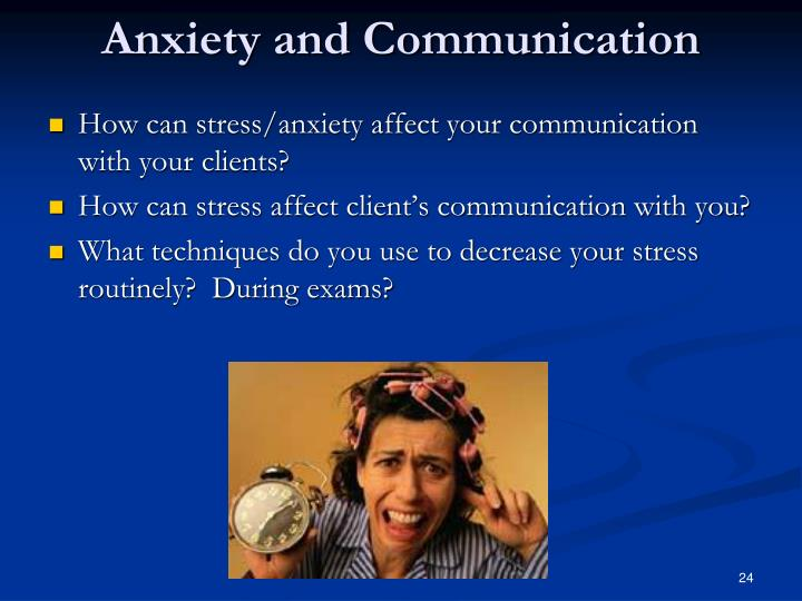 Anxiety and Communication