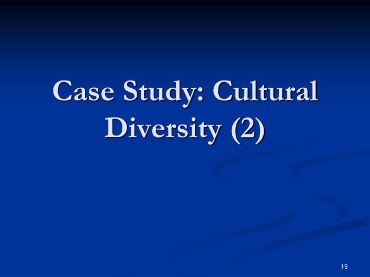 Case Study: Cultural Diversity (2)