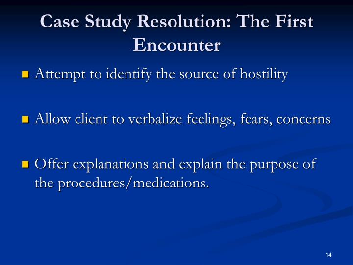 Case Study Resolution: The First Encounter