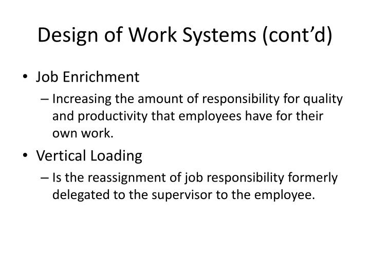 Design of Work Systems (cont'd)
