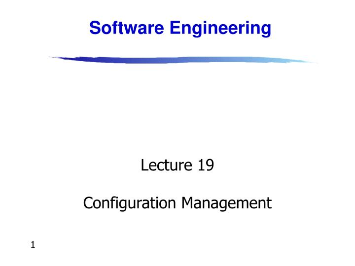 Lecture 19 configuration management