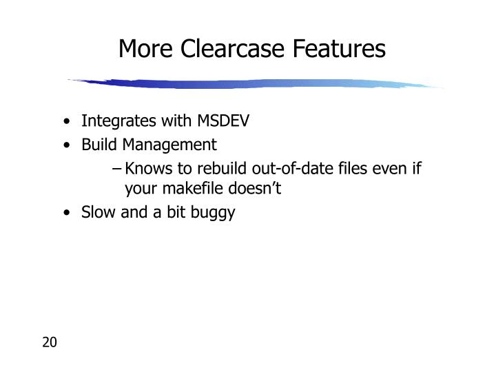 More Clearcase Features