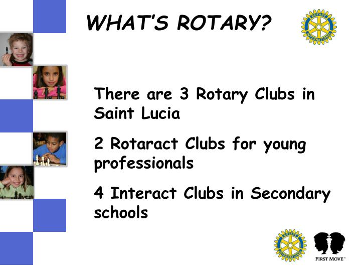 There are 3 Rotary Clubs in Saint Lucia