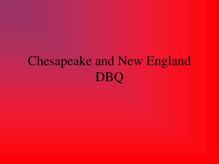 Chesapeake and New England DBQ