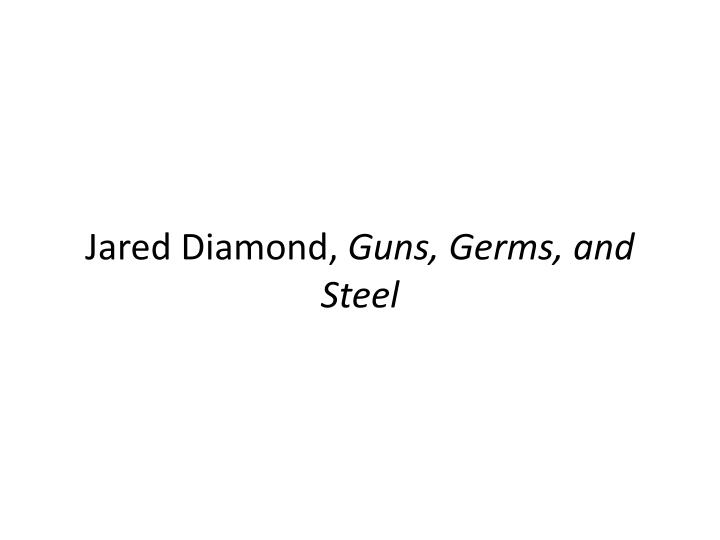 Jared diamond guns germs and steel