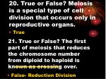 20 true or false meiosis is a special type of cell division that occurs only in reproductive organs
