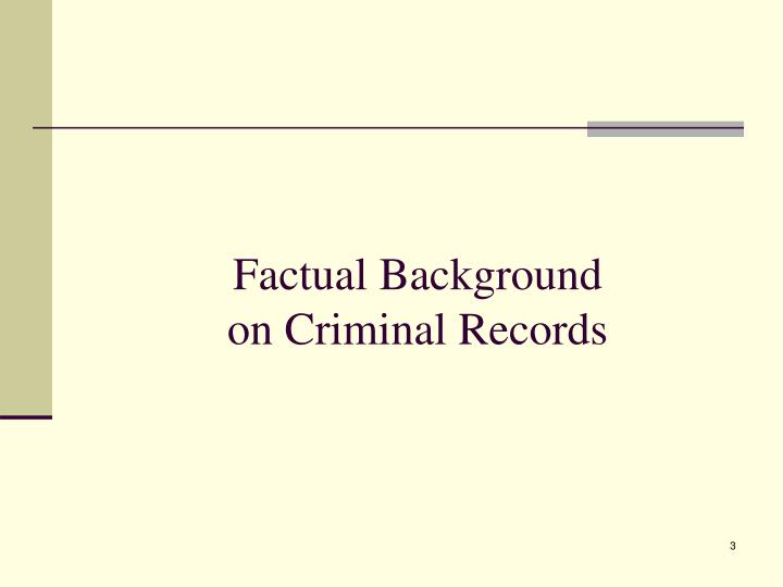 Factual background on criminal records