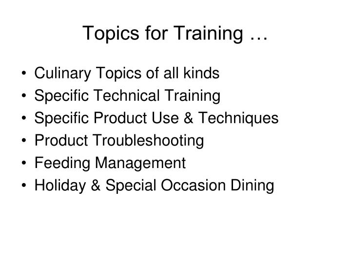 Topics for Training …